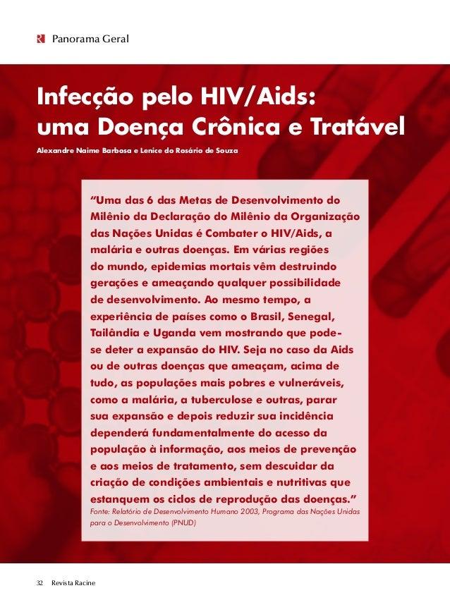 Revista Racine32 Panorama Geral Infecção pelo HIV/Aids: uma Doença Crônica e Tratável Alexandre Naime Barbosa e Lenice do ...