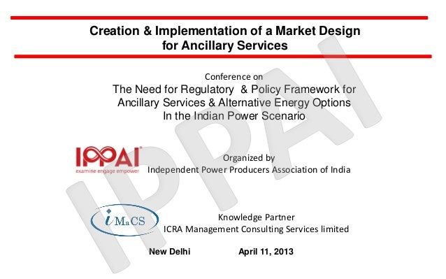 Creation & Implementation of a Market Design            for Ancillary Services                      Conference on   The Ne...