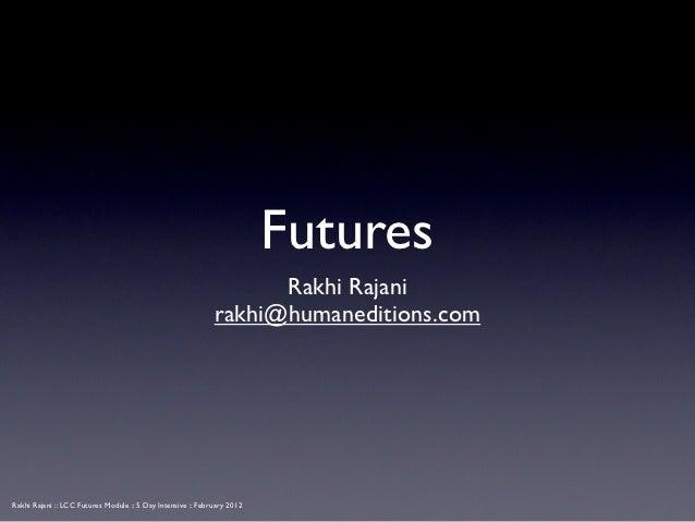 Futures                                                                   Rakhi Rajani                                    ...
