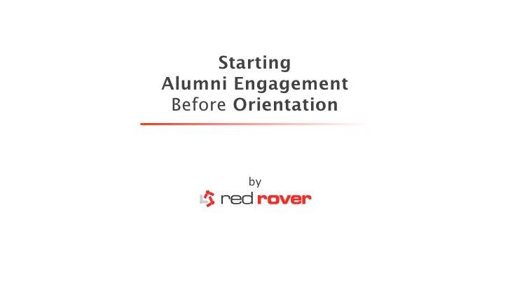 Starting  Alumni Engagement  Before Orientation