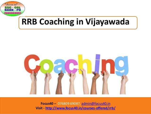 Focus40 – 076809 69087, admin@focus40.in Visit - http://www.focus40.in/courses-offered/rrb/ RRB Coaching in Vijayawada