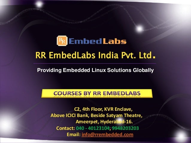 RR EmbedLabs India Pvt. Ltd. Providing Embedded Linux Solutions Globally  C2, 4th Floor, KVR Enclave, Above ICICI Bank, Be...