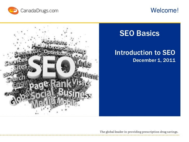 Welcome! SEO BasicsIntroduction to SEO     December 1, 2011