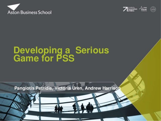 Pangiotis Petridis, Victoria Uren, Andrew Harrison Developing a Serious Game for PSS