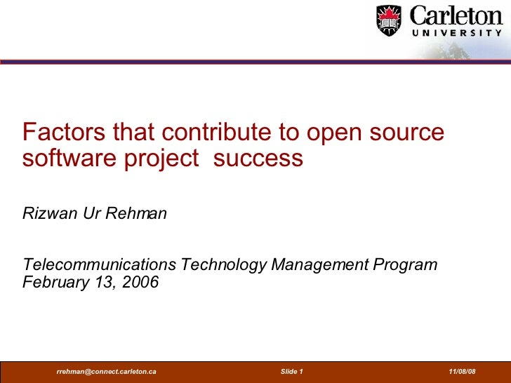Factors that contribute to open source software project  success   Rizwan Ur Rehman Telecommunications Technology Manageme...