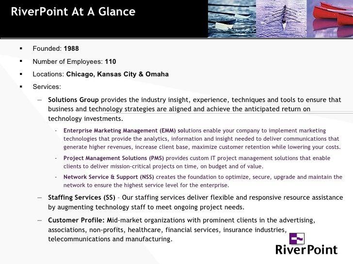 <ul><li>Founded:  1988 </li></ul><ul><li>Number of Employees:  110 </li></ul><ul><li>Locations:  Chicago, Kansas City & Om...