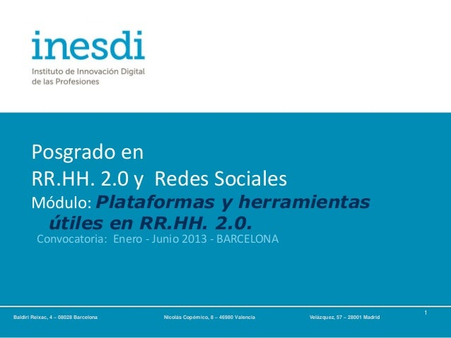 Posgrado enRR.HH. 2.0 y Redes SocialesMódulo: Plataformas y herramientasútiles en RR.HH. 2.0.1Convocatoria: Enero - Junio ...