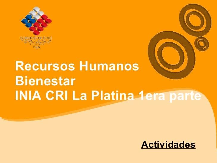 Recursos Humanos  Bienestar INIA CRI La Platina 1era parte Actividades