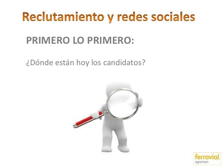 PRIMERO LO PRIMERO:¿Dónde están hoy los candidatos?