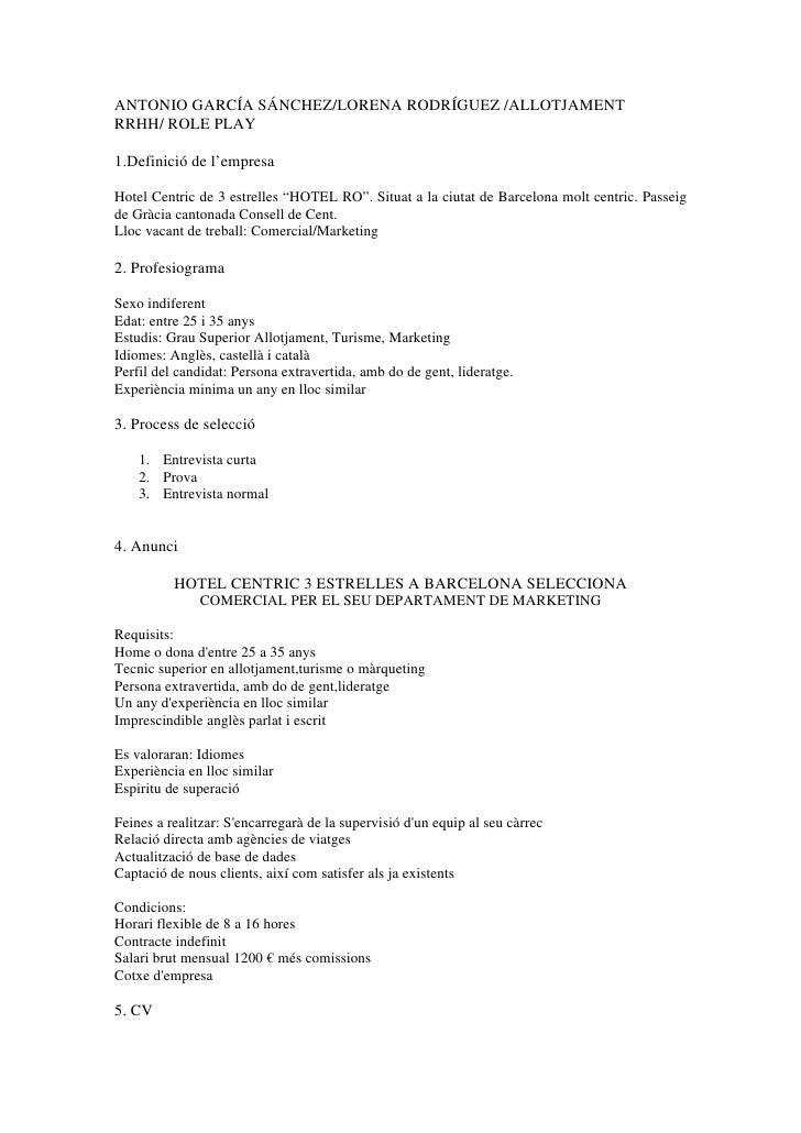 ANTONIO GARCÍA SÁNCHEZ/LORENA RODRÍGUEZ /ALLOTJAMENT RRHH/ ROLE PLAY  1.Definició de l'empresa  Hotel Centric de 3 estrell...