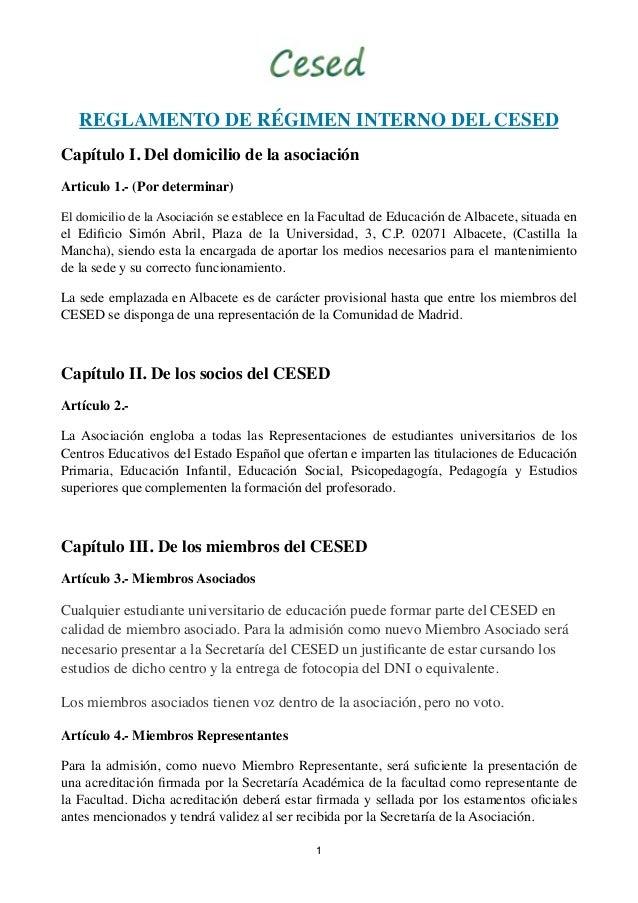 REGLAMENTO DE RÉGIMEN INTERNO DEL CESED Capítulo I. Del domicilio de la asociación Articulo 1.- (Por determinar) El domici...