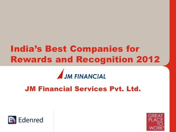 India's Best Companies forRewards and Recognition 2012  JM Financial Services Pvt. Ltd.      International Leaders and Ind...