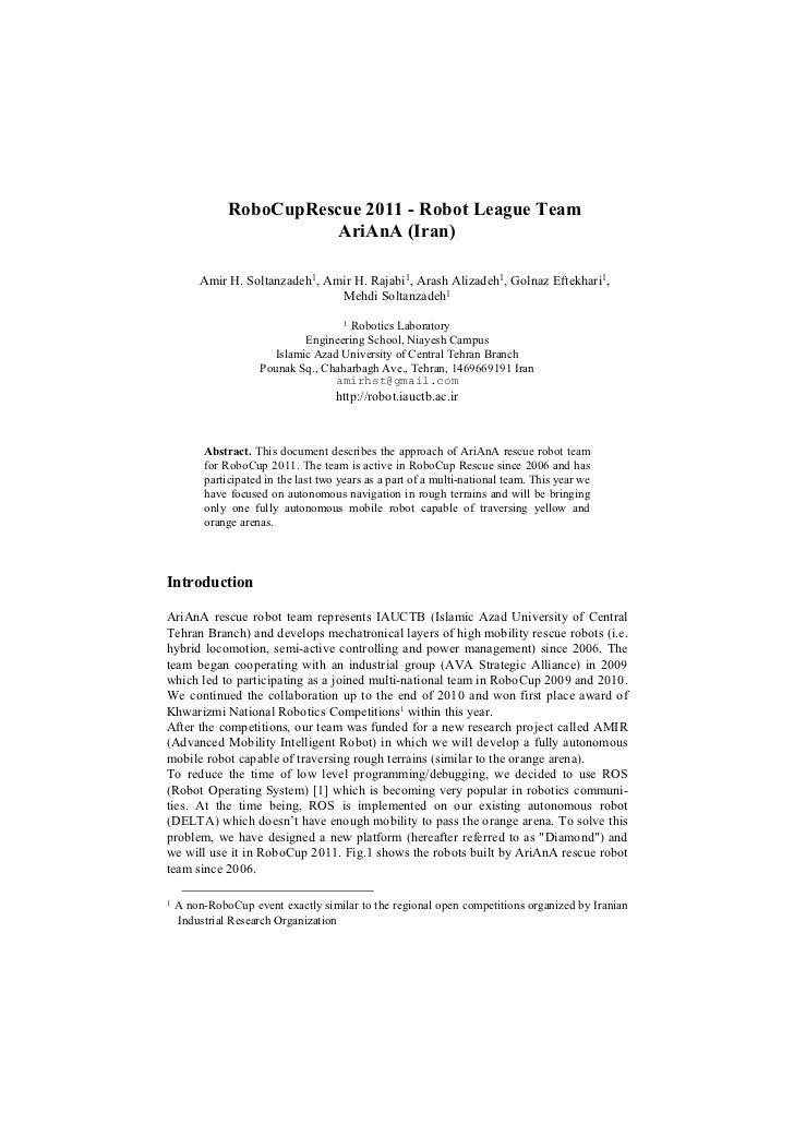 RoboCupRescue 2011 - Robot League Team                          AriAnA (Iran)         Amir H. Soltanzadeh1, Amir H. Rajabi...