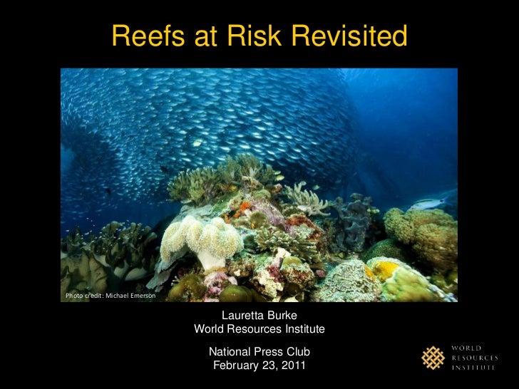 Reefs at Risk Revisited<br />Photo credit: Michael Emerson<br />Lauretta Burke<br />World Resources Institute<br />Nationa...