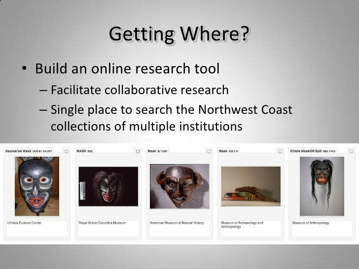 Getting Where?<br />Build an online research tool <br />Facilitate collaborative research<br />Single place to search the ...