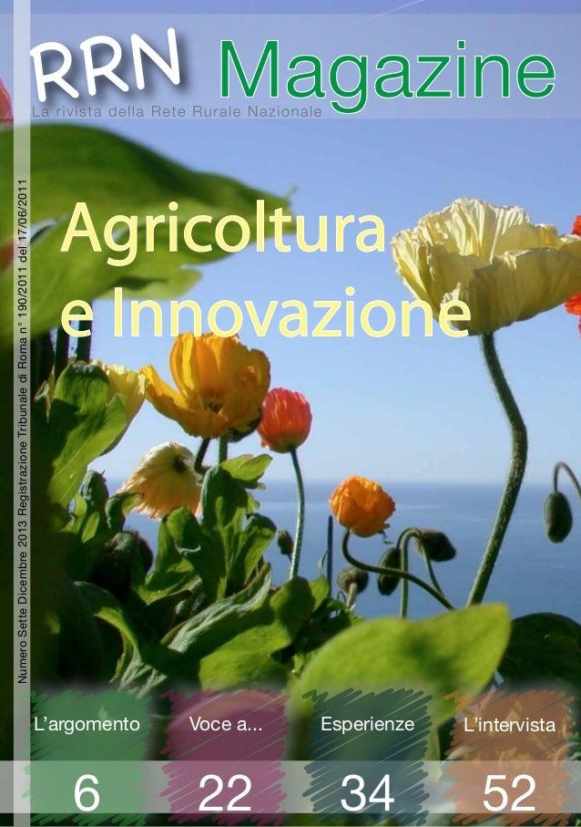 L'argomento 6 Voce a... 22 L'intervista 52 Esperienze 34 Agricoltura e Innovazione NumeroSetteDicembre2013RegistrazioneTri...