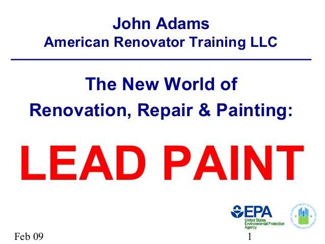 Feb 09 1 John Adams American Renovator Training LLC The New World of Renovation, Repair & Painting: LEAD PAINT
