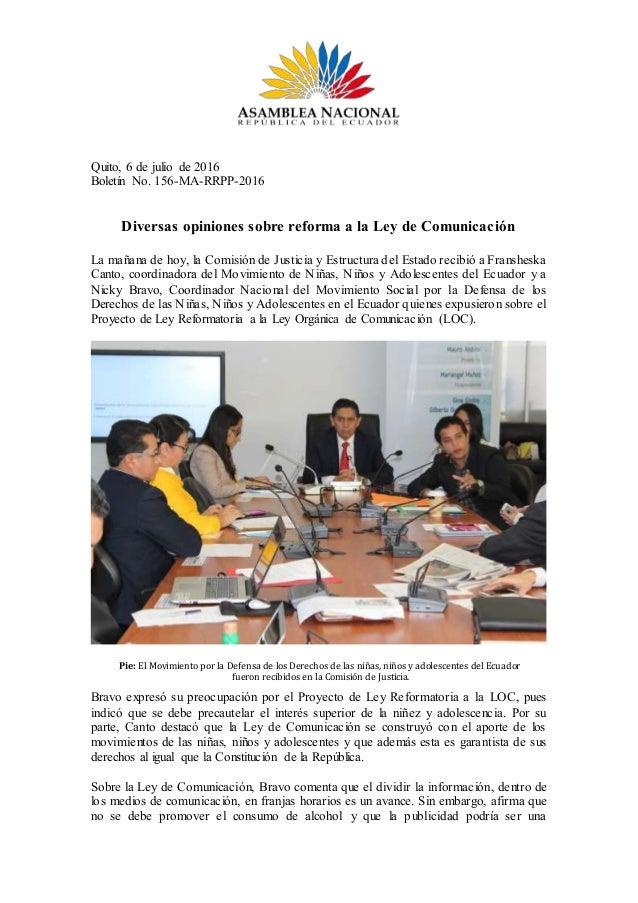 Quito, 6 de julio de 2016 Boletín No. 156-MA-RRPP-2016 Diversas opiniones sobre reforma a la Ley de Comunicación La mañana...