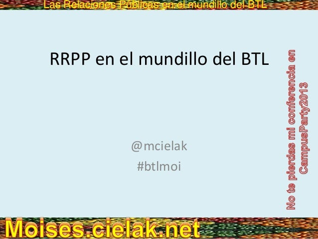 Las Relaciones Públicas en el mundillo del BTLLas Relaciones Públicas en el mundillo del BTL RRPP en el mundillo del BTL @...