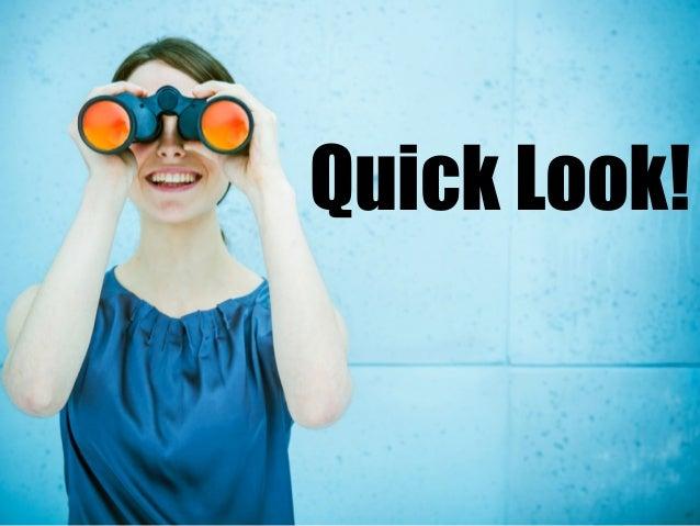 Quick Look!