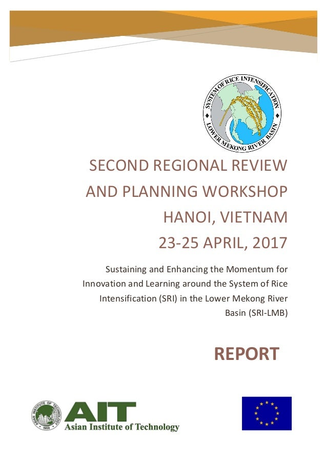 Regional Review and Planning Workshop, 23-25 April 2017, Hanoi, Vietnam Sustaining and Enhancing the Momentum for Innovati...