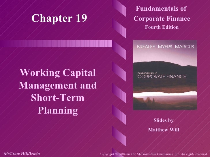 Chapter 19 Fundamentals of  Corporate Finance Fourth Edition Working Capital Management and Short-Term Planning Slides by ...