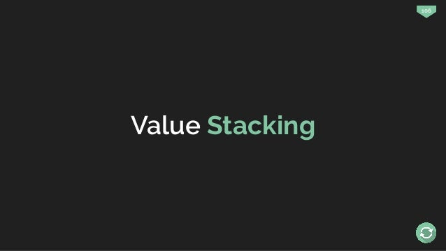 106 Value Stacking