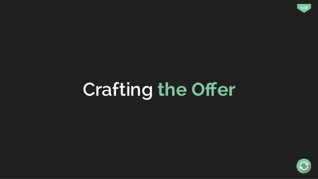 108 Crafting the Offer