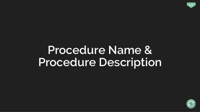 122 Procedure Name & Procedure Description
