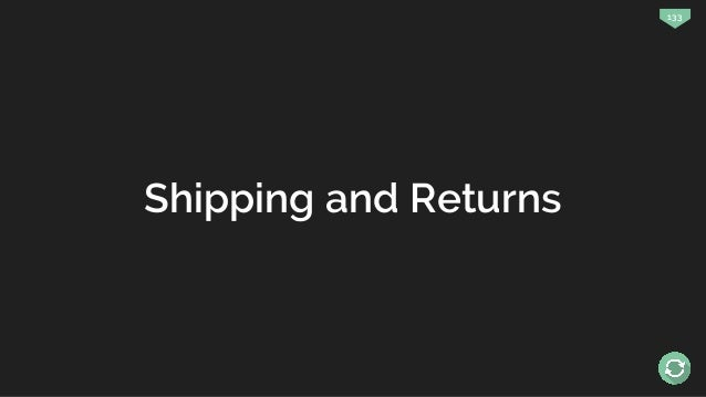 133 Shipping and Returns