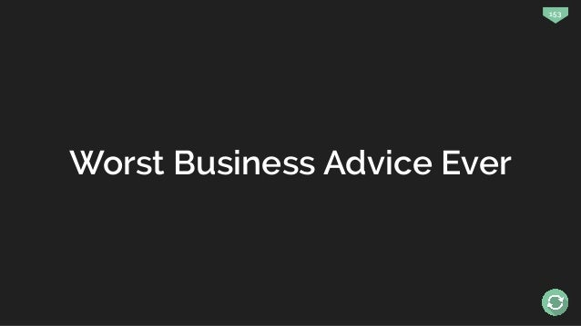 153 Worst Business Advice Ever