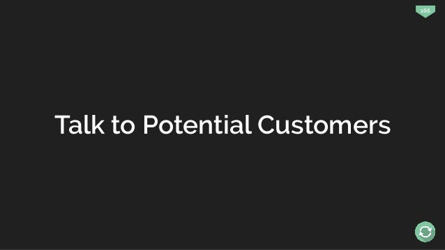 166 Talk to Potential Customers