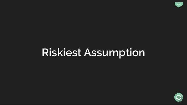 170 Riskiest Assumption