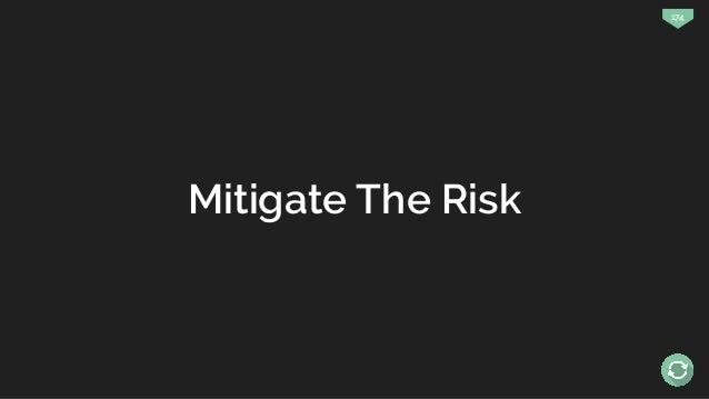 174 Mitigate The Risk
