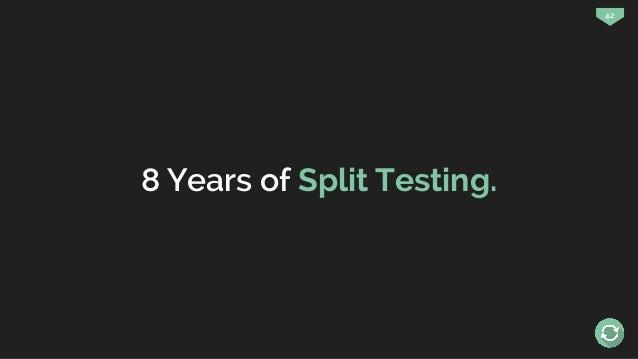 42 8 Years of Split Testing.