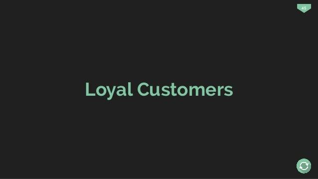 45 Loyal Customers