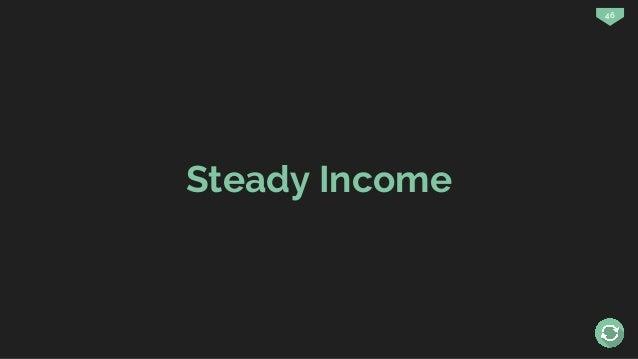 46 Steady Income