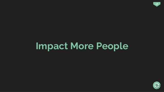 48 Impact More People