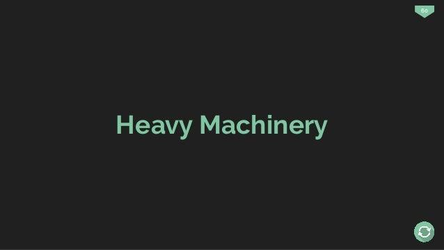 60 Heavy Machinery