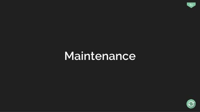 84 Maintenance