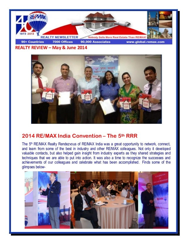 REALTY REVIEW – May & June 2014 2014 RE/MAX India Convention – The 5th RRR The 5th RE/MAX Realty Rendezvous of RE/MAX Indi...