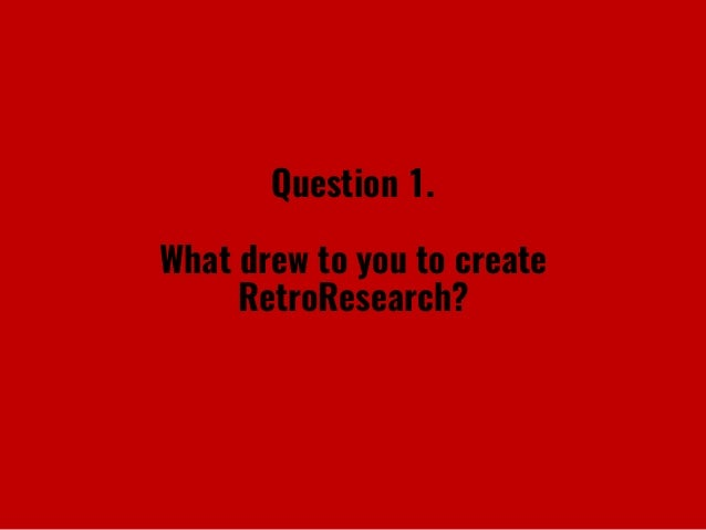 RetroResearch: 10 Questions for Founder Steven Spector Slide 2
