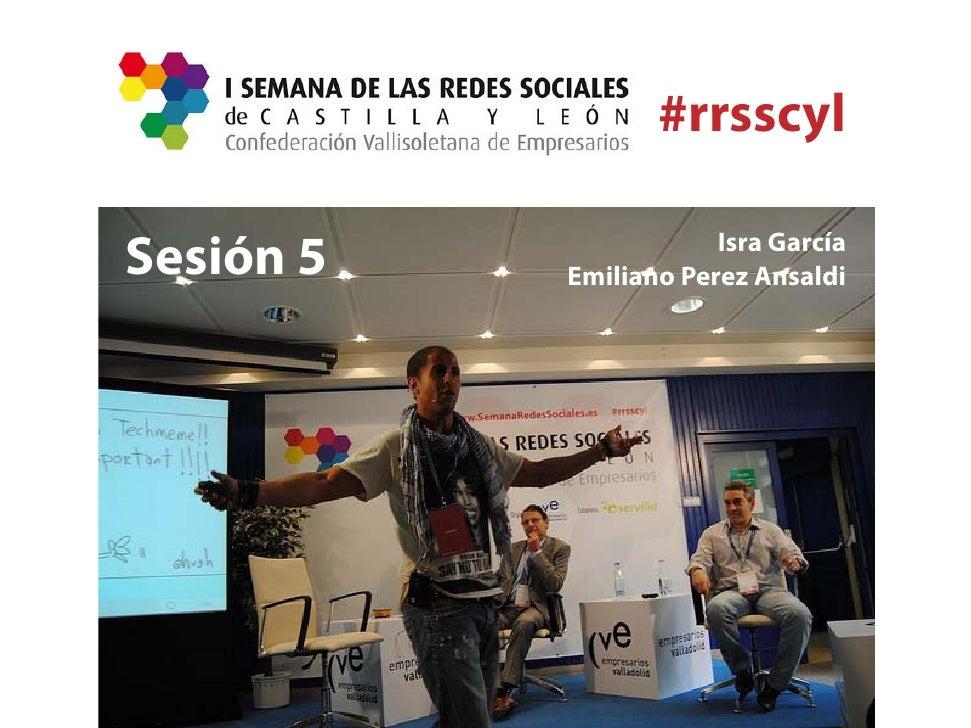 #rrsscyl                       Isra GarcíaSesión 5   Emiliano Perez Ansaldi