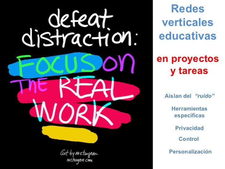 """Redes verticales educativas Herramientas específicas Aíslan del  """"ruido"""" Privacidad Control  Personalización en proyectos ..."""