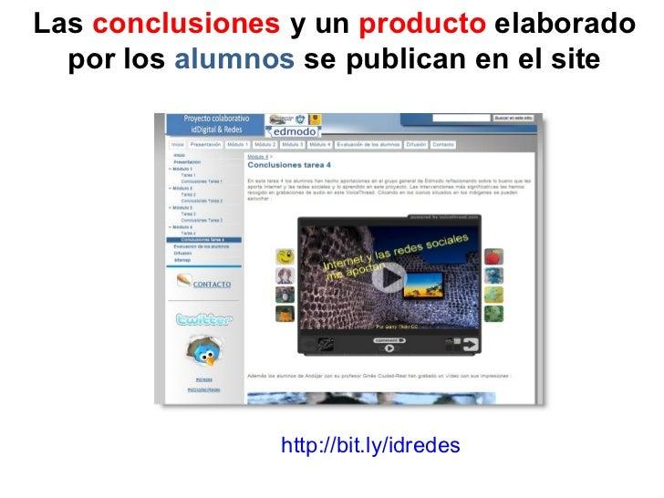 Las  conclusiones  y un  producto  elaborado por los  alumnos  se publican en el site http://bit.ly/idredes