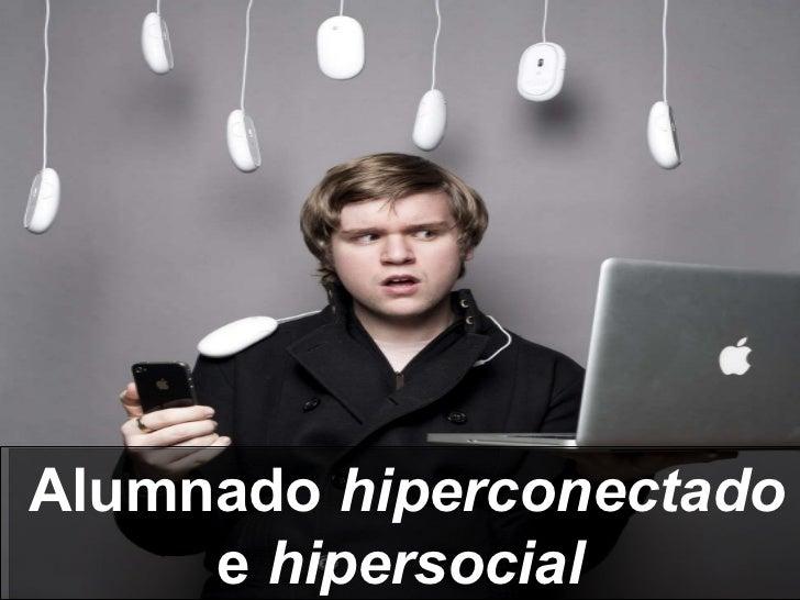 Alumnado  hiperconectado e  hipersocial