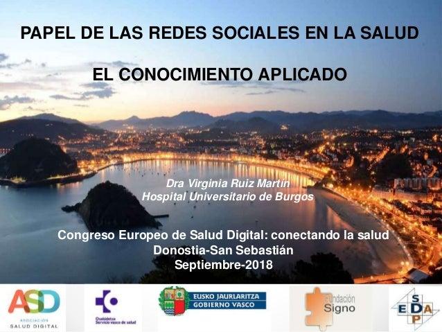 Congreso Europeo de Salud Digital: conectando la salud Donostia-San Sebastián Septiembre-2018 PAPEL DE LAS REDES SOCIALES ...