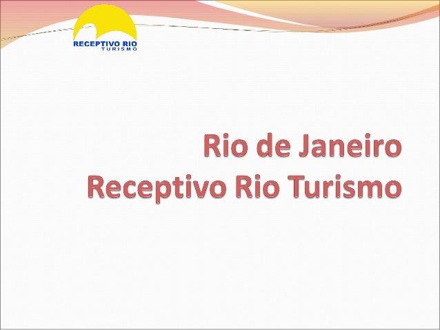 receptivorio@receptivorioturismo.com.br    www.receptivorioturismo.com.br