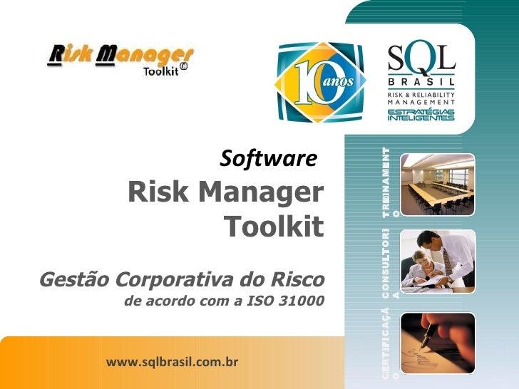 Software  Risk Manager Toolkit Gestão Corporativa do Risco de acordo com a ISO 31000