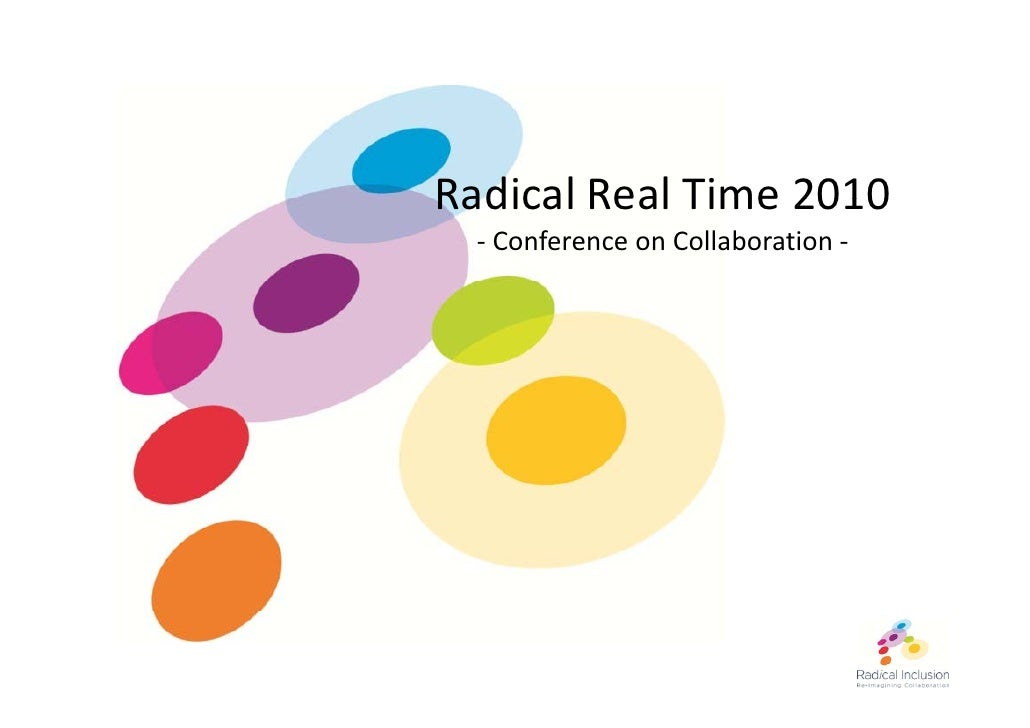 RadicalRealTime2010 Radical Real Time 2010   ‐ ConferenceonCollaboration‐